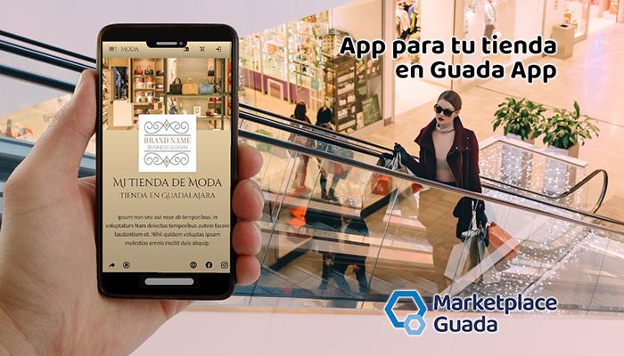 Nace Marketplace Guada para que todos los comercios de Guadalajara tengan su propia APP